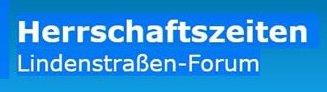 Lindenstraßen Forum Herrschaftszeiten